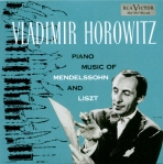"Vladimir Horowitz: Piano Music of Mendelssohn & Liszt""."