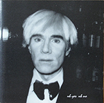 "Andy Warhol: ""Uh Yes Uh No"" CD."