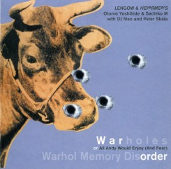 Lengow & HEveRMEarS / Otomo Yoshide & Sachiko M with DJ Mao and Peter Skala's CD from 2003.