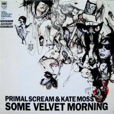"2003 - Primal Scream & Kate Moss ""Some Velvet Morning"", Columbia 12""."