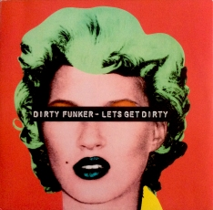"a. Front of second pressing of Dirty Funker's ""Let's Get Dirty"" 12-inch single."
