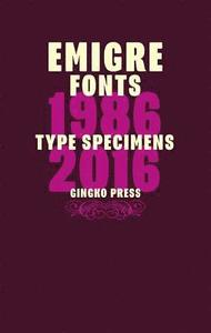 "Ginko Press - ""Emigre Fonts 1986-2016"""